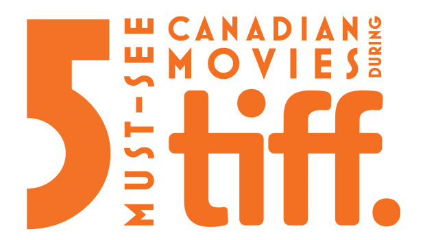 AMP_Talent_Group_Agency_Toronto_5-must-see-canadian-movies-at-tiff_2_SEP2014
