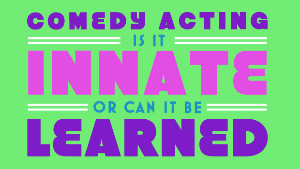 AMP_comedy-acting-innate-learned_v2_OCT2014