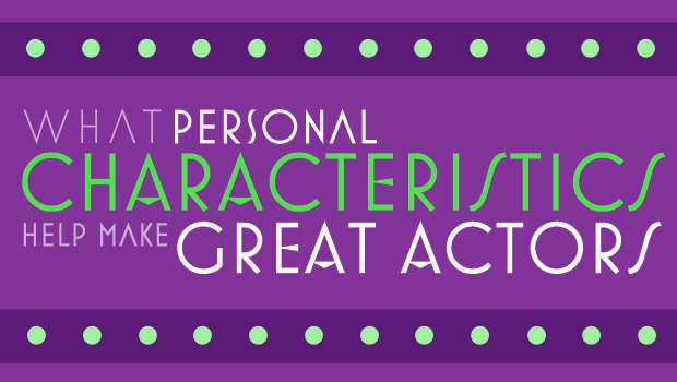 AMP_personal-characteristics-help-make-great-actors_OCT2014